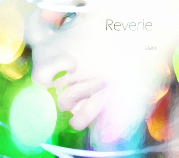 Reverie, by Darik on OurStage