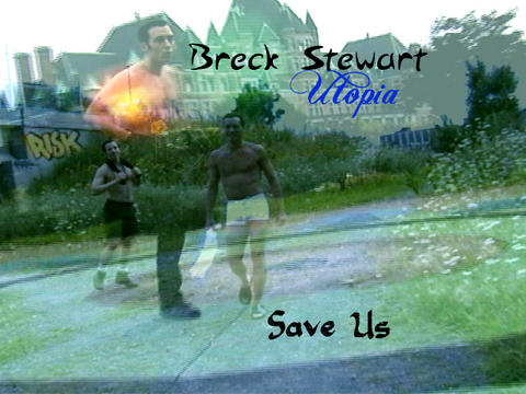 Utopia Part 2 - Save Us, by Breck Stewart on OurStage