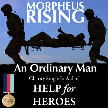 An Ordinary Man- In aid of HELP for HEROES, by Morpheus Rising on OurStage