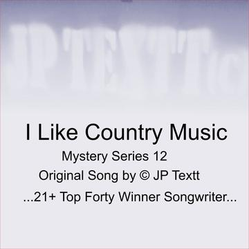 I Like Country Music, Mystery Series 12©JP Textt, by JP Textt© on OurStage