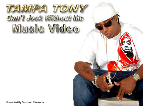 Cant Jook without me, by Tampa Tony  Dir by:MysterE on OurStage