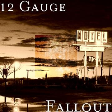 Fallout, by 12 Gauge  on OurStage