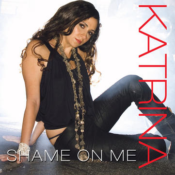 Shame On Me, by Katrina on OurStage