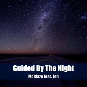 Guided By the Night, by McBlaze feat Jon on OurStage