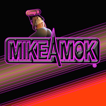 Drop It, by MikeAmok on OurStage