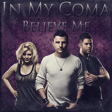 Believe Me, by In My Coma on OurStage