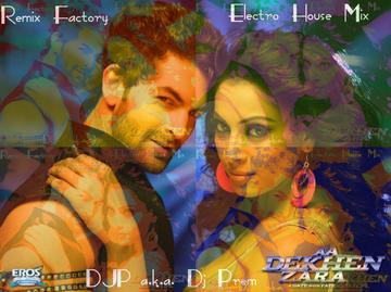 Aa Dekhen Zara {Remix Factory Electro House Mix} BY DJP a.k.a. Dj Prem, by DJP aka Dj prem on OurStage