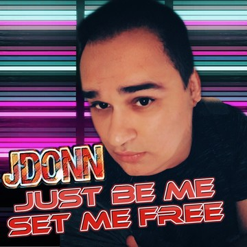 Just Be Me, Set Me Free, by JDonn on OurStage