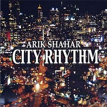 City Rhythm, by Arik Shahar on OurStage