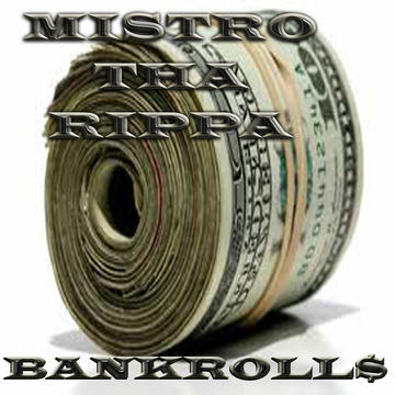BANKROLL$, by MISTROATL on OurStage