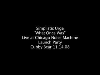 What Once Was Live at Cubby Bear Chicago, by Simplistic Urge on OurStage