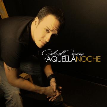 Aquella Noche, by Gabriel Casiano on OurStage