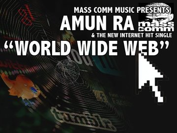 WORLD WIDE WEB, by AMUN-RA on OurStage