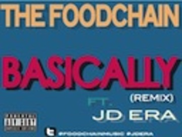 Basically, by The Foodchain ft. JD Era on OurStage