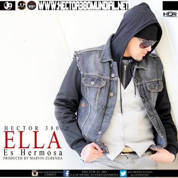 Ella Es Hermosa official video by Hector380 La Melodia Mundial, by Hector380 La Melodia Mundial on OurStage