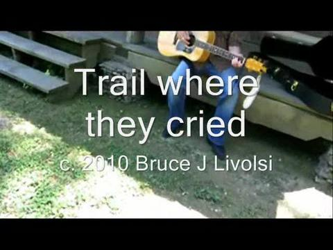 Trail Where They Cried, by A Man Called Bruce on OurStage