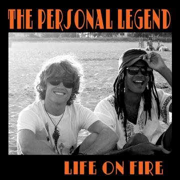 Life on Fire, by The Personal Legend on OurStage
