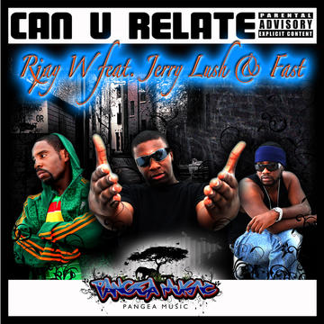 Can U Relate, by RJay W feat. Jerry Lush & Fast on OurStage