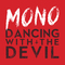 Dancing With The Devil, by MONO on OurStage
