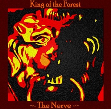 The Nerve, by King of the Forest on OurStage