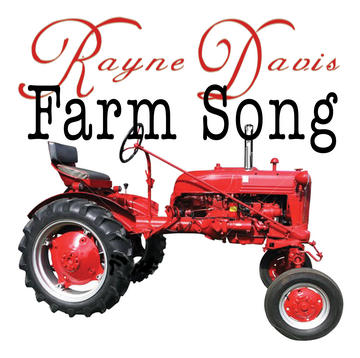 Farm Song, by Rayne Davis on OurStage