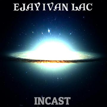 INCAST, by EJAY IVAN LAC on OurStage