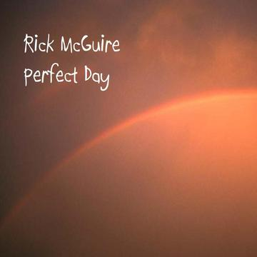 Perfect Day, by Rick McGuire on OurStage