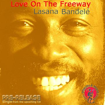 Love On The Freeway, by Lasana Bandele on OurStage