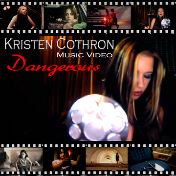 Dangerous- Music Video, by KristenCothron on OurStage