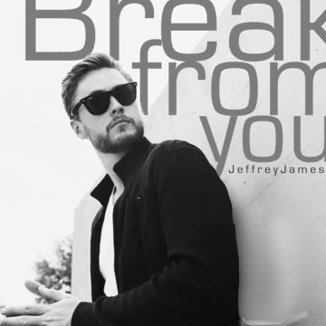 Break From You, by Jeffrey James on OurStage