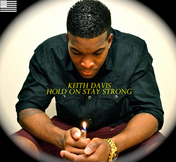Hold On Stay Strong (Prod. by Vybe Beatz), by Keith Davis  on OurStage
