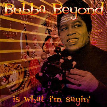 Everything I Do Is Gonna Be Funky, by Bubba Beyond on OurStage