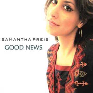 Good News, by Samantha Preis on OurStage