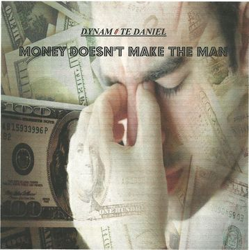 Money Doesn't Make The Man, by DYNAMITE DANIEL on OurStage
