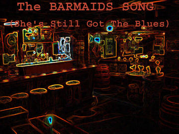 Barmaid's Song (She's Still Got The Blues), by Garry Gust on OurStage