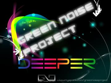 Deeper [ Original Mix ], by Green Noise Project on OurStage