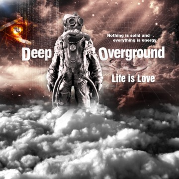 Life is Love, by Deep Overground on OurStage