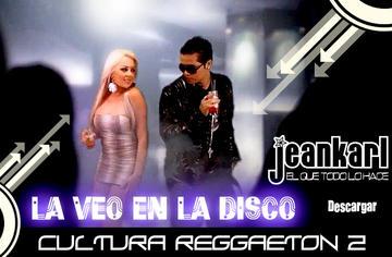 """02 - Jeankarl - La Veo en la disco - Cultura Reggaeton, by Jeankarl """"El que todo lo hace"""" on OurStage"""