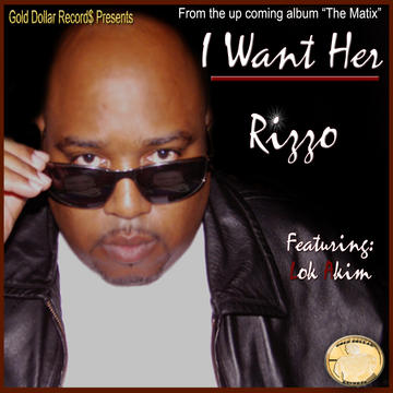 I Want Her, by Rizzo ft. Lok Akim on OurStage