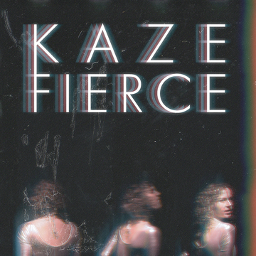 Fierce, by KAZE on OurStage