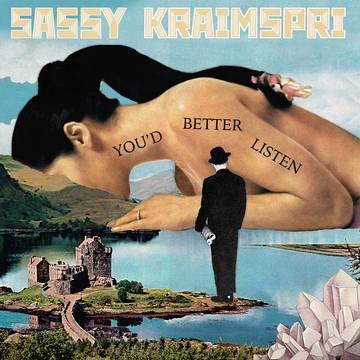 You'd Better Listen, by Sassy Kraimspri on OurStage