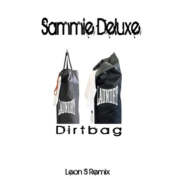 Dirtbag, by Sammie Deluxe & Leon S on OurStage