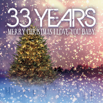 Merry Christmas I Love You Baby, by 33 Years on OurStage