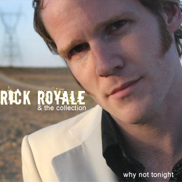 why not tonight, by Rick Royale & the Collection on OurStage