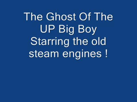 The Ghost Of The UP Big Boy by  Thomas Young, by Thomas Young on OurStage
