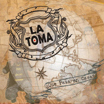 Que Pasa en Casa, by La Toma on OurStage