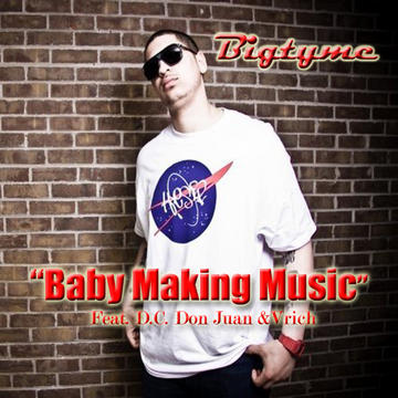 """""""Baby Making Music"""", by Bigtyme feat. DC Don Juan & V. Rich on OurStage"""