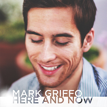 Here and Now, by Mark Griffo on OurStage
