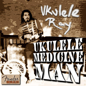 Ukulele Medicine Man, by Ukulele Ray on OurStage