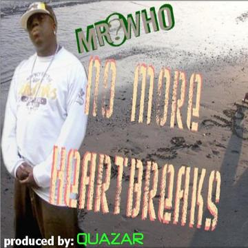 """Mr Who - """"No More Heartbreaks"""" {Prod. by QUAZAR} , by Mr Who (produced by: Quazar) on OurStage"""